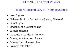 PHY203: Thermal Physics Topic 4: Second Law of Thermodynamics