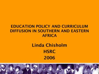 EDUCATION POLICY AND CURRICULUM DIFFUSION IN SOUTHERN AND EASTERN AFRICA