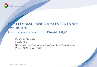 QUALITY ASSURANCE (QA) IN FINLAND:  OVERVIEW Current situation with the Finnish NQF