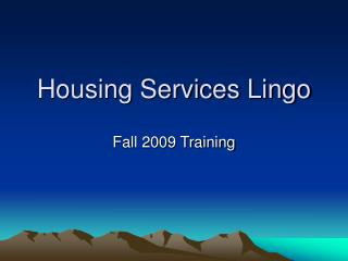 Housing Services Lingo
