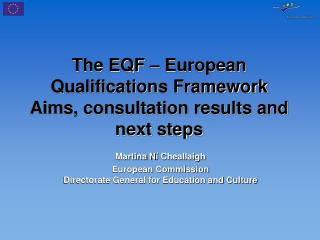 The EQF – European Qualifications Framework Aims, consultation results and next steps