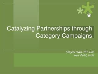Catalyzing Partnerships through Category Campaigns