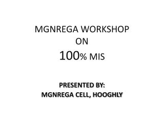 MGNREGA WORKSHOP  ON  100 % MIS