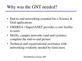 Why was the GNT needed?