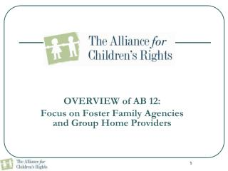 OVERVIEW of AB 12:  Focus on Foster Family Agencies and Group Home Providers