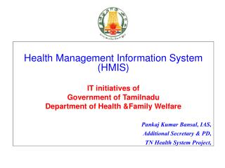 Health Management Information System (HMIS) IT initiatives of Government of Tamilnadu