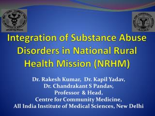 Integration of Substance Abuse Disorders in National Rural Health Mission (NRHM)