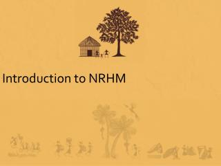 Introduction to NRHM