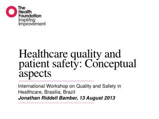 Healthcare quality and patient safety: Conceptual aspects