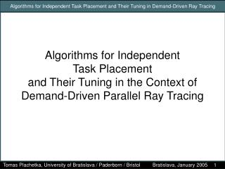 Algorithms for Independent Task Placement and Their Tuning in Demand-Driven Ray Tracing