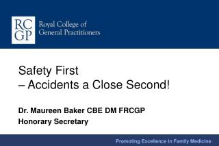 Safety First  – Accidents a Close Second!