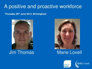 A positive and proactive workforce