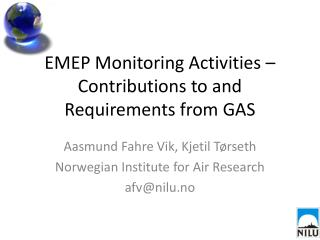 EMEP Monitoring Activities – Contributions to and Requirements from GAS