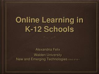 Online Learning in  K-12 Schools