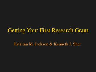 Getting Your First Research Grant