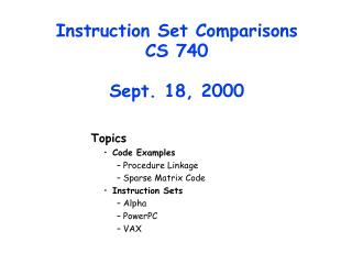 Instruction Set Comparisons CS 740 Sept. 18, 2000