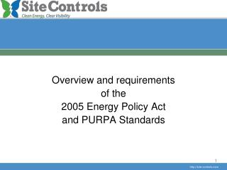 Overview and requirements of the 2005 Energy Policy Act and PURPA Standards