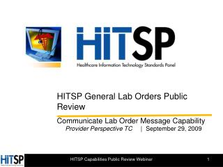 HITSP General Lab Orders Public Review Communicate Lab Order Message Capability