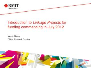Introduction to  Linkage Projects  for funding commencing in July 2012