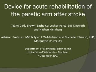 Device for acute rehabilitation of the paretic arm after stroke