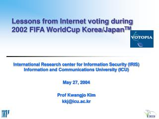 Lessons from Internet voting during 2002 FIFA WorldCup Korea