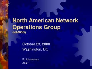 North American Network Operations Group (NANOG)