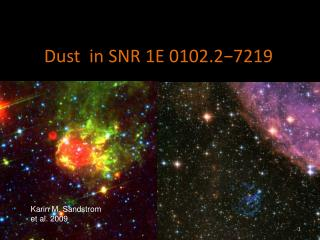 Dust  in SNR 1E 0102.2−7219