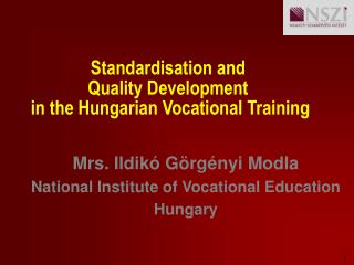 Standardisation and  Quality Development  in the Hungarian Vocational Training