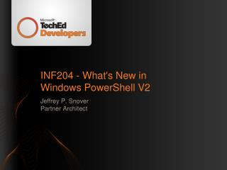 INF204 - What's New in  Windows PowerShell V2