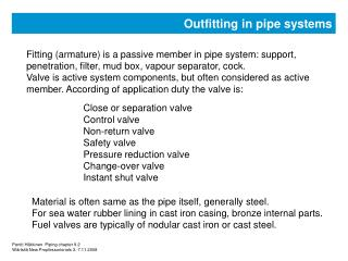 Outfitting in pipe systems