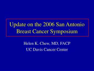 Update on the 2006 San Antonio Breast Cancer Symposium