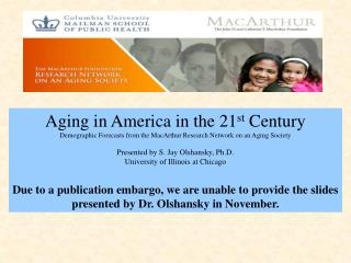 Aging in America in the 21 st  Century
