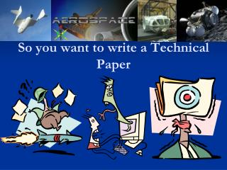 So you want to write a Technical Paper