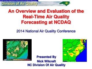 An Overview and Evaluation of the Real-Time Air Quality Forecasting at NCDAQ