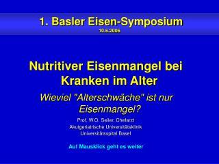 1. Basler Eisen-Symposium 10.6.2006