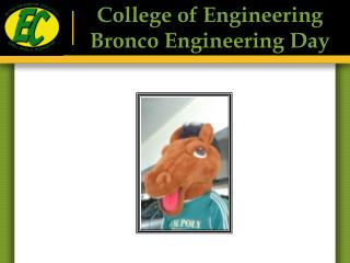 College of Engineering Bronco Engineering Day