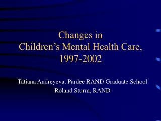 Changes in  Children's Mental Health Care, 1997-2002