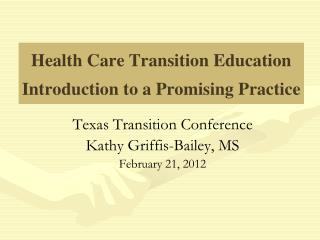 Health Care Transition Education Introduction to a Promising Practice