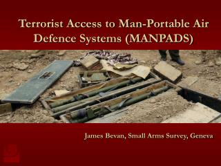 Terrorist Access to Man-Portable Air Defence Systems (MANPADS)