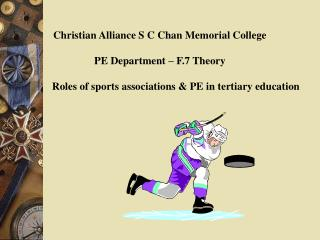 Christian Alliance S C Chan Memorial College PE Department – F.7 Theory