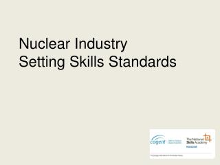 Nuclear Industry  Setting Skills Standards
