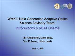 WMKO Next Generation Adaptive Optics Science Advisory Team: Introductions & NSAT Charge