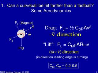1.  Can a curveball be hit farther than a fastball? Some Aerodynamics