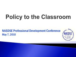 Policy to the Classroom