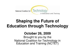Shaping the Future of Education through Technology
