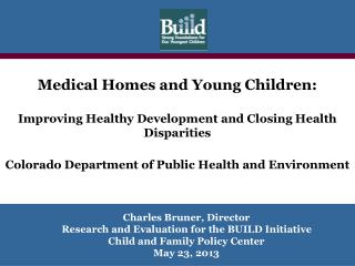 Medical Homes and Young Children:  Improving Healthy Development and Closing Health Disparities