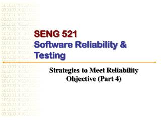 SENG 521 Software Reliability & Testing