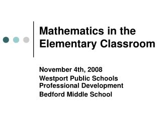 Mathematics in the Elementary Classroom