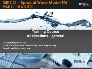 MIKE 21 – Spectral Wave Model FM  MIKE 21 –  谱波浪模型