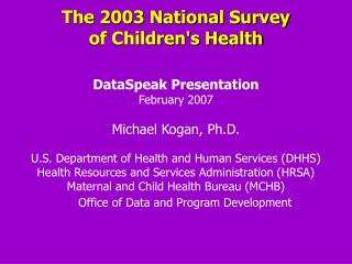 The 2003 National Survey  of Children's Health
